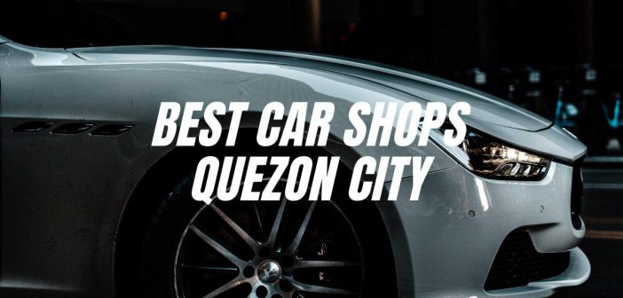 best quality car shops in quezon city great value awesome cost good quality all around